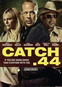 Anchor Bay Unleashes CATCH .44 With BRUCE WILLIS and FOREST WHITAKER!