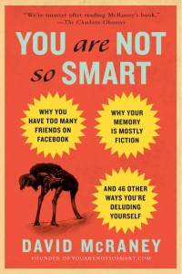 Contest!  Win YOU ARE NOT SO SMART by David McRaney