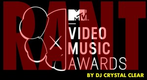 RANT: 2013 MTV MUSIC AWARDS – 30th ANNIVERSARY 8/25/13