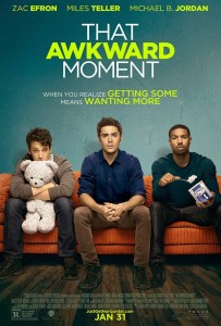 THAT AWKWARD MOMENT (review)
