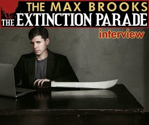 FOG! Chats With Author MAX BROOKS About THE EXTINCTION PARADE (and Zombies!)