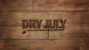 Sign Up For DRY JULY, You Get To Stop Being an Alky For A Month, And People Will Donate Money For Cancer Research