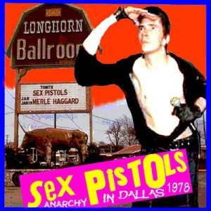 MUSIC VIDEO MONDAY (CONCERT EDITION): The Sex Pistols Play The Longhorn in Dallas 1978