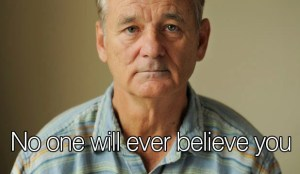 Bill Murray Stories…They Sound Better Around A Campfire