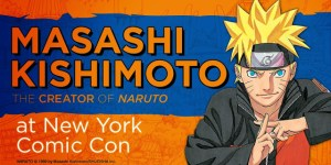 NARUTO Creator MASASHI KISHIMOTO To Make First International Appearance at NYCC
