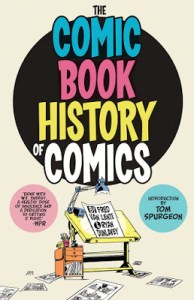 THE COMIC BOOK HISTORY OF COMICS (book review)