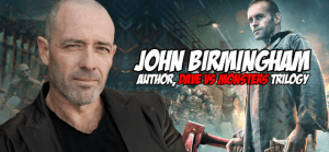 FOG! Chats With DAVE VS. THE MONSTERS Author JOHN BIRMINGHAM