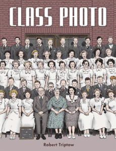 CLASS PHOTO by Robert Triptow (graphic novel review)