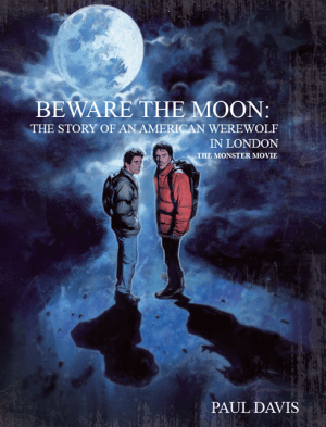 New Book, BEWARE THE MOON: The Story of An American Werewolf in London is Now Available for Pre-Order!