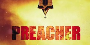 AMC Renews 'Preacher' For an Expanded Second Season
