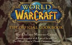 'World of Warcraft: The Official Cookbook' Will Help You Prepare a Feast Fit For a Warchief