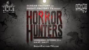 "New Original Series 'Horror Hunters"" to Debut via Shout! Factory TV  on October 26"