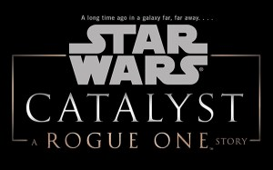 'Star Wars – Catalyst: A Rogue One' Novel (audio book review)