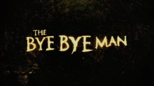 Boston Cinegeeks!  We've Got Tickets to 'The Bye Bye Man'!
