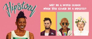 Sneak Peek at 'Hipstory: Why Be a World Leader When You Could Be a Hipster?', Plus Win a Copy!