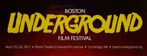 19th Annual Boston Underground Film Festival Unleashes Cinematic Sensory Onslaught From March 22nd through the 26th