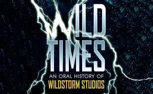 'Wild Times: An Oral History of Wildstorm Studios' (book review)