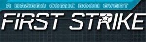 FOG! Chats With Writer Mairghread Scott and Editor David Hedgecock About 'First Strike', A Hasbro Comic Book Event
