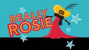 'Really Rosie' is Real.  Really.