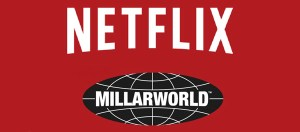 Netflix Casts Net Over Millarworld