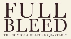 IDW:PDX Unveils First Project with 'Full Bleed: The Comics and Culture Quarterly'
