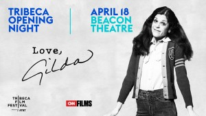2018 Tribeca Film Festival To Open With Radner Doc, 'Love, Gilda'
