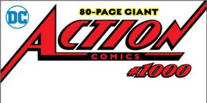 Win an 'Action Comics #1000' Prize Package!