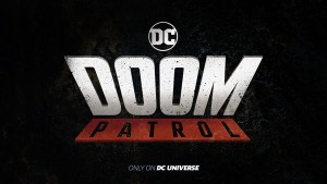 DC Universe Digital Service Greenlights Next Original Series, 'Doom Patrol'!