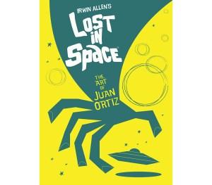 Win 'Lost In Space: The Art of Juan Ortiz' From Titan Books!