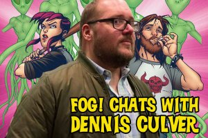 FOG! Chats With Dennis Culver, Writer of 'Burnouts'