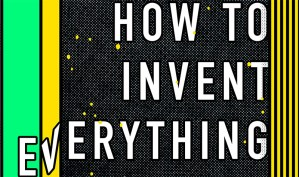 Read an Excerpt of Ryan North's 'How To Invent Everything,' and You Can Actually Be The Most Influential Person in History!