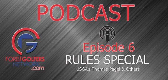 FGN Podcast – Episode 6: USGA Rules Special