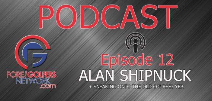 FGN Podcast – Episode 12: Alan Shipnuck on Tiger and Much, Much More
