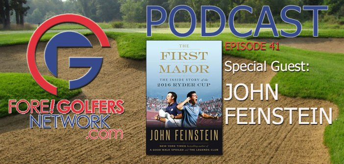 Fore Golfers Network 41 – John Feinstein Inside The 2016 Ryder Cup