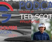 Fore Golfers Network 47 – Ted Scott, Caddie for Bubba Watson