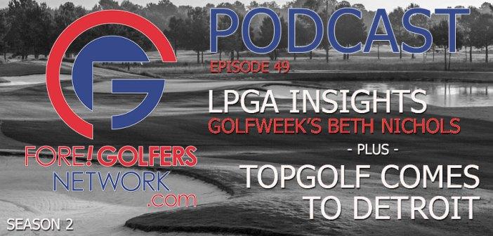 Fore Golfers Network 49 – LPGA 2018 Insights w/ Beth Nichols