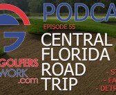 Fore Golfers Network 55 – SPECIAL: Streamsong & Tigers & So Much More!