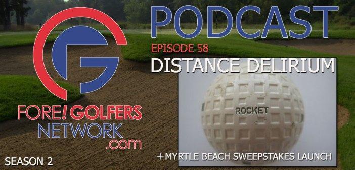 FGN Ep 58 – Golf Ball Distance Debate Delirium