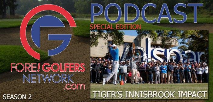 FGN BONUS PODCAST: TIGER'S INNISBROOK IMPACT