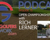 FGN Ep 75 – Golf Channel's Rich Lerner Previews The Open Championship