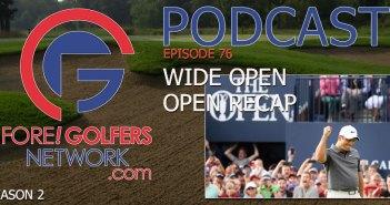 FGN Ep 76 – Wide Open Open Championship Recap