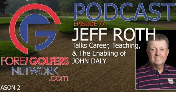 FGN Ep 77 – Jeff Roth Talks Career, Teaching, and Daly