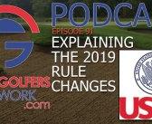 FGN Ep 91 – USGA New Rules Explained