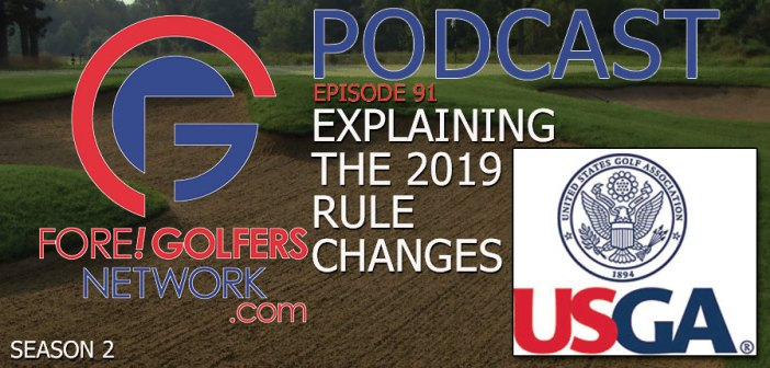 FGN Ep 91 – USGA New Rules Explained