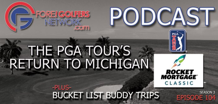 Rocket Mortgage Classic Story: The Tour Returns to Michigan – Ep 104