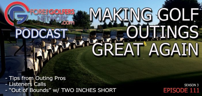 Making Golf Outings Great Again – 111