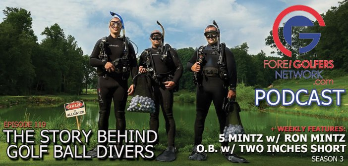 The Story Behind Golf Ball Divers – 119
