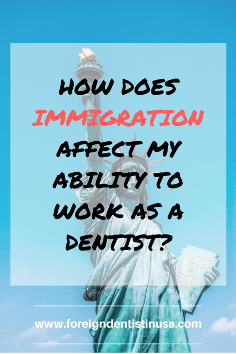 How does US immigration affect my ability to work as a dentist?
