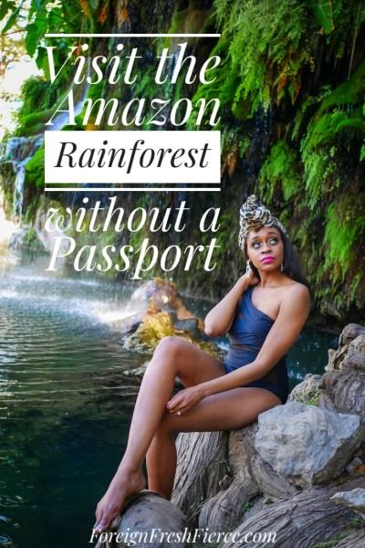 amazon rainforest travel around the world without a passport