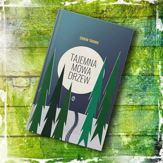Tajemna mowa drzew Erwin Thoma